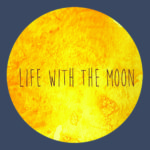 Life with the Moon